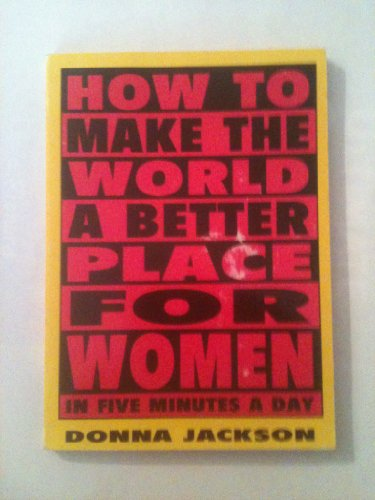 9781562829292: How to Make the World Better for Women In Five Minutes a Day