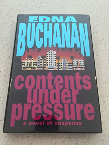 CONTENTS UNDER PRESSURE: Edna Buchanan