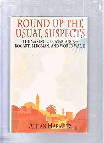 9781562829414: Round Up the Usual Suspects: The Making of Casablanca - Bogart, Bergman, and World War II