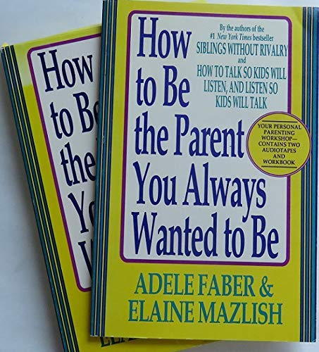 9781562829681: How to Be the Parent You Always Wanted to Be