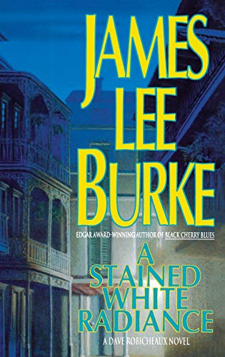 STAINED WHITE RADIANCE, A: Burke, James Lee