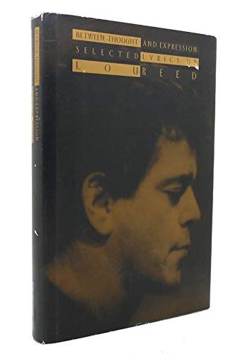 9781562829933: Between Thought and Expression: Selected Lyrics of Lou Reed