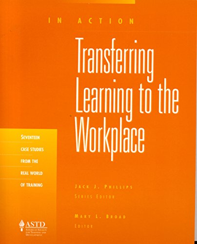 Transferring Learning to the Workplace (In Action) (In Action Series): Broad, Mary L.