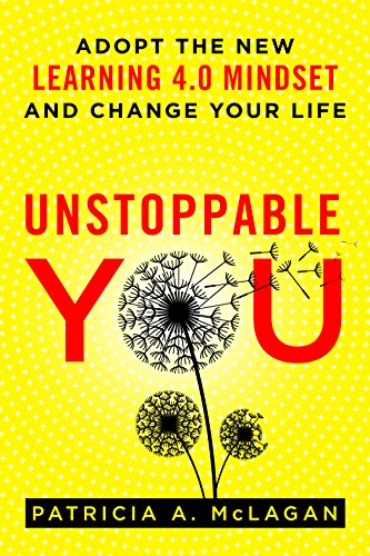 Unstoppable You: Adopt the New Learning 4.0: McLagan, Patricia A.