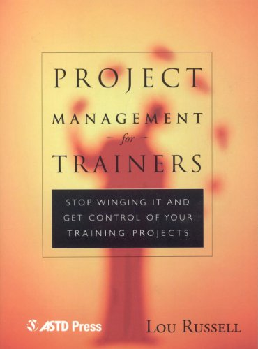 9781562861414: Project Management for Trainers: Winging It and Get Control of your Training Projects