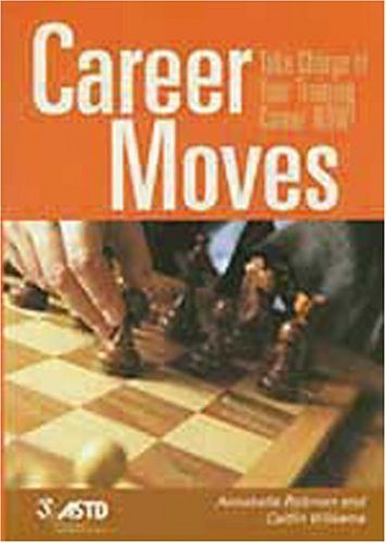 9781562862909: Career Moves: Take Charge of Your Training Career Now!