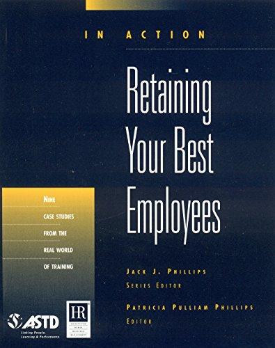 9781562863203: Retaining Your Best Employees (In Action Case Study Series)