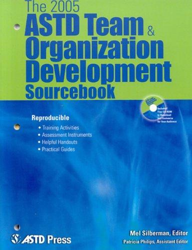 The 2005 ASTD Team & Organizational Development Sourcebook: Mel Silberman/ Patricia Phillips