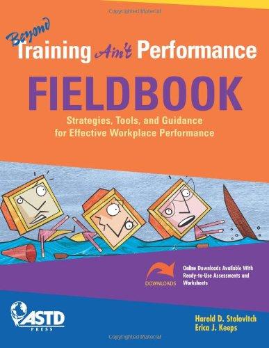 Beyond Training Aint Performance Fieldbook: Harold D. Stolovitch