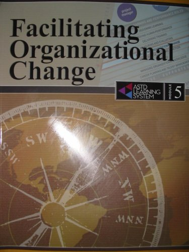 Facilitating Organizational Change (ASTD Learning System, Module 5): Cat Russo (Director)