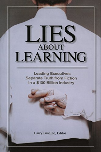 Lies About Learning: Leading Executives Separate Truth from Fiction In a $100 Billion Industry