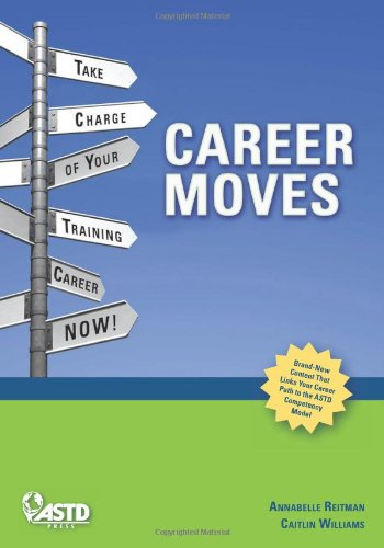 9781562864569: Career Moves: Take Charge of Your Training Career NOW!