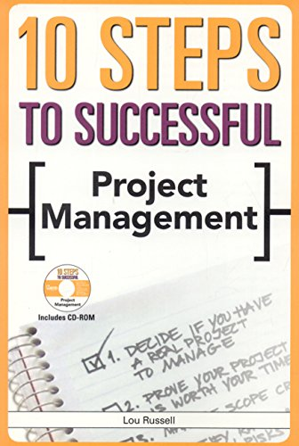 10 Steps to Successful Project Management (10 Steps): Lou Russel