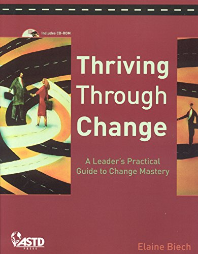 Thriving Through Change: A Leader's Practical Guide to Change Mastery (1562864645) by Elaine Biech