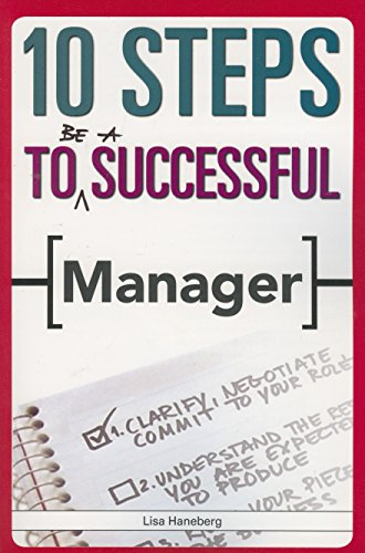 10 Steps to Be A Successful Manager (10 Steps): Haneberg, Lisa