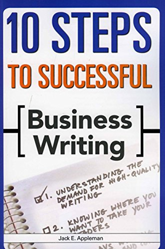10 Steps to Successful Business Writing: Appleman, Jack E.