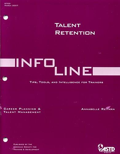 Talent Retention (Infoline ASTD): Reitman, Annabelle