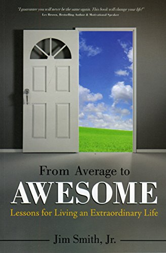 9781562865344: From Average to Awesome: Lessons for Living an Extraordinary Life