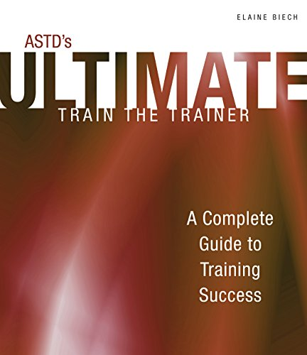 9781562865870: ASTD's Ultimate Train the Trainer: A Complete Guide to Training Success