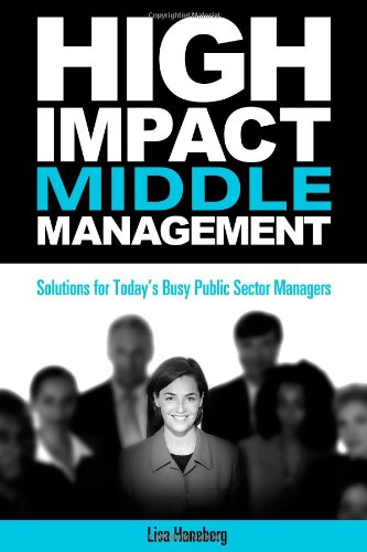 9781562866990: High-Impact Middle Management: Solutions for Today's Busy Public-Sector Managers