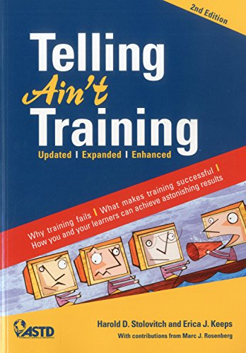 Telling Ain't Training: Updated, Expanded, Enhanced: Stolovitch, Harold D.; Keeps, Erica J.