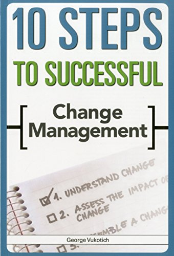 10 Steps to Successful Change Management (ASTD's 10 Steps Series): Vukotich, George