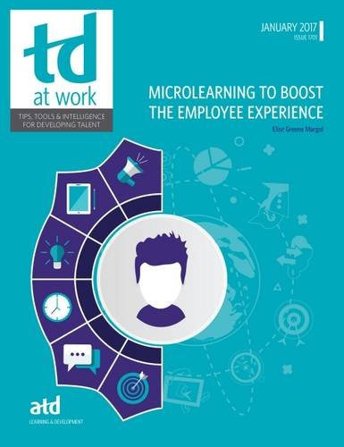 Microlearning to Boost the Employee Experience (TD at Work (Formerly Infoline)): Margol, Elise ...