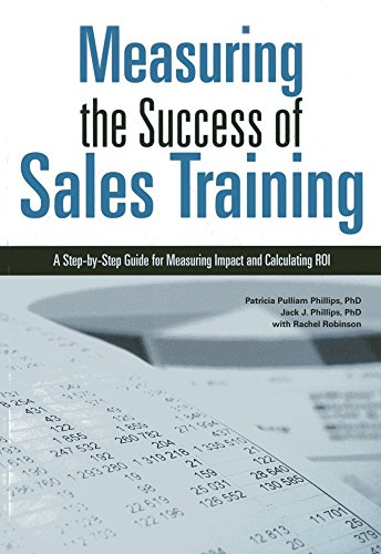 9781562868598: Measuring the Success of Sales Training: A Step-by-Step Guide for Measuring Impact and Calculating ROI