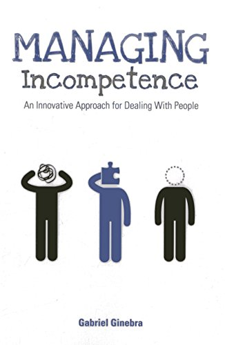 9781562868697: Managing Incompetence: An Innovative Approach for Dealing with People