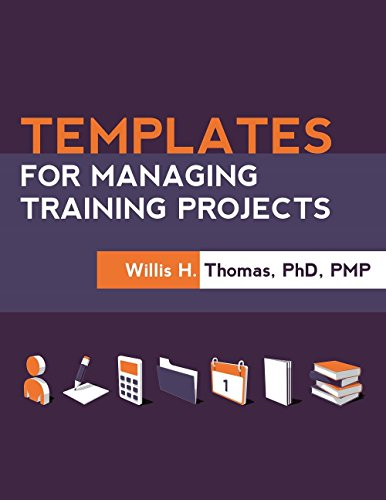 Templates For Managing Training Projects: Thomas, Willis H.
