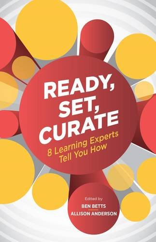 9781562869403: Ready, Set, Curate: 8 Learning Experts Tell You How