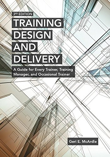 9781562869717: Training Design and Delivery: A Guide for Every Trainer, Training Manager, and Occasional Trainer