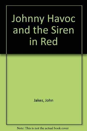 Johnny Havoc and The Siren in Red: Jakes, John