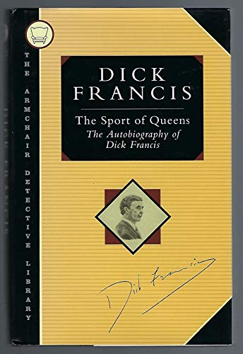 9781562870485: The Sport of Queens: The Autobiography of Dick Francis (Armchair Detective Library)