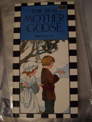 Real Mother Goose Blue Husky Book: Mother Goose