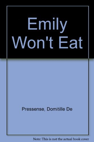 Emily Won't Eat (1562882139) by Pressense, Domitille De; De Pressense, Domitille