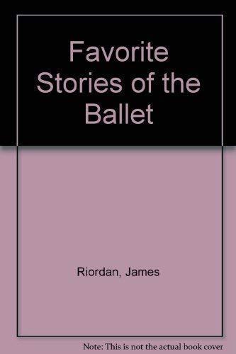 Favorite Stories of the Ballet: Riordan, James
