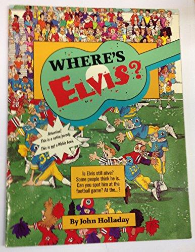 Where's Elvis?: Holladay, John