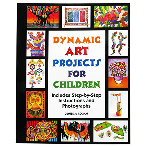 9781562903503: Dynamic Art Projects for Children: Includes Step-by-step Instructions And Photographs
