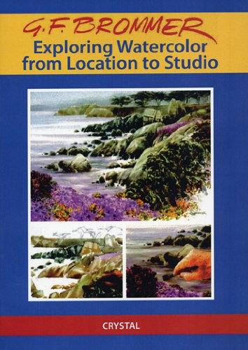 9781562904449: Exploring Watercolor: From Location to Studio