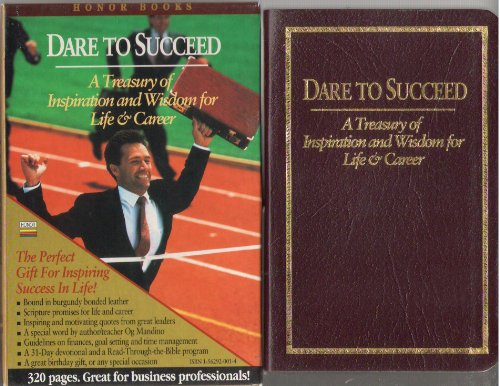 Dare to Succeed: A Treasury of Inspiration and Wisdom for Life and Career (1562920146) by Honor Books