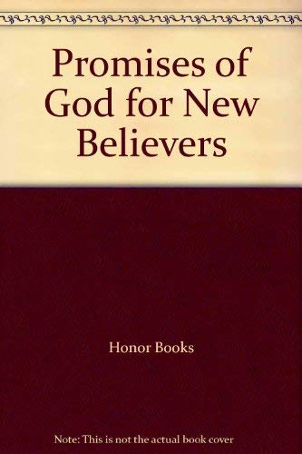 Promises of God for New Believers (9781562920388) by Honor Books