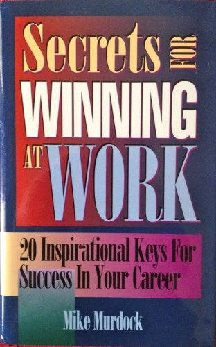 9781562920487: Secrets for Winning at Work