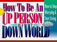 How to Be an Up Person in a Down World: How to Stop Worrying & Start Living (1562920529) by Honor Books