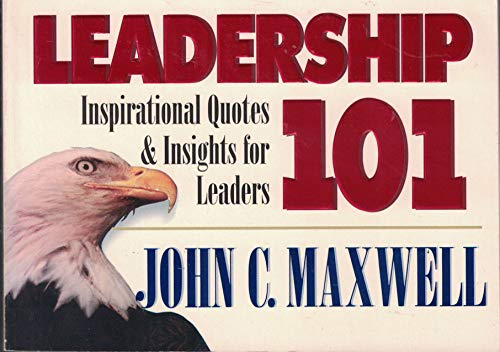 9781562920777: Leadership 101: Inspirational Quotes & Insights for Leaders (101 Series)