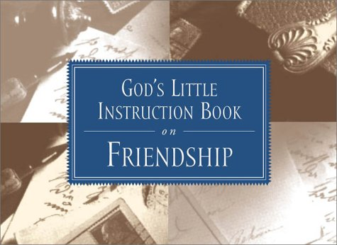 God's Little Instruction Book on Friendship (God's Little Instruction Books) (1562920782) by Honor Books