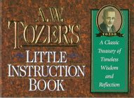 9781562921613: Tozer's Little Instruction Book (Christian Classics Series)