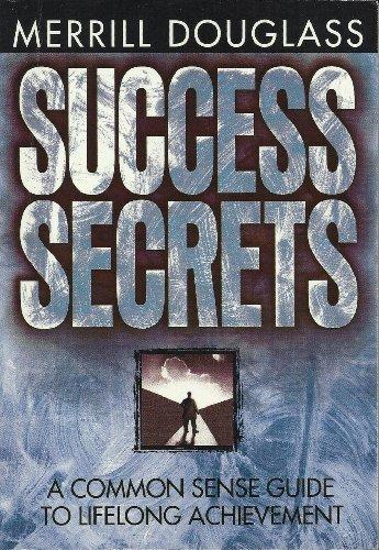 9781562921897: Success Secrets: A Common Sense Guide to Lifelong Achievement