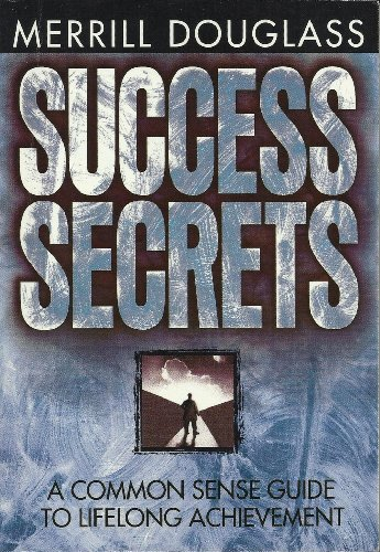 9781562921897: Success Secrets: A Common Sense Guide to Lifelong Achievement