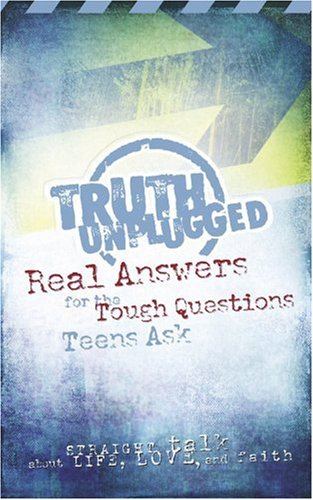 Truth Unplugged: Real Answers For The Tough Questions Teens Ask (God's Little Treasures Easelette Series) (1562922181) by John Maxwell; Jim Burns